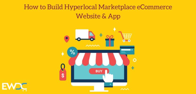 How to Build Hyperlocal Marketplace eCommerce Website & App