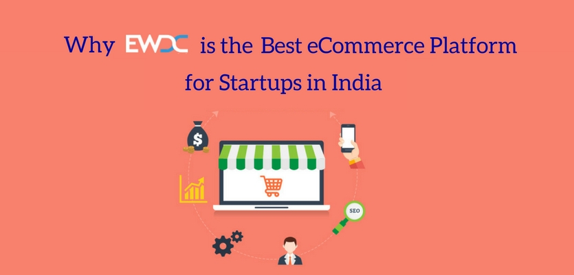 Why EWDC is the Best eCommerce Platform for Startups in India