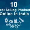 10 Best Selling Products Online in India for your eCommerce Store Ideas