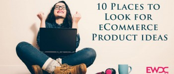 What to Sell Online? 10 Places to Look for Ecommerce Product Ideas!