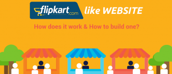 How Flipkart website works and how to start a Flipkart like website for your eCommerce business?