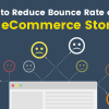 8 Powerful Tips to Reduce Bounce Rate of your eCommerce Store