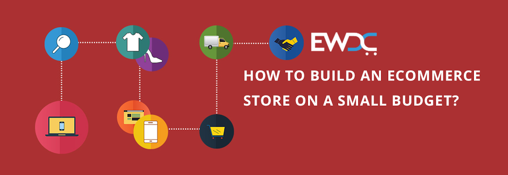 How to build an ecommerce store on a small budget