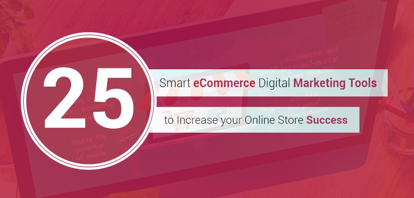 25-ecommerce-digital-marketing-tools