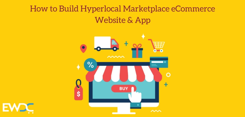 How to Build Hyperlocal Marketplace eCommerce Website & App