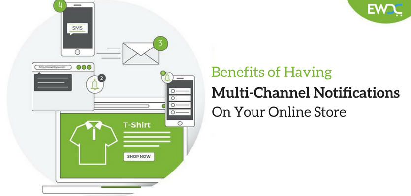 Benefits of Having Multi-Channel Notifications On Your Online Store